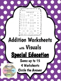 Special Education - Addition - Sums up to 15 with Visuals