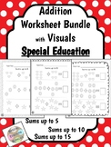 Special Education - Addition BUNDLE -Sums up to 5, 10, 15 w/Visuals-Write Answer