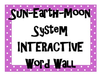 Sun Earth Moon System INTERACTIVE Word Wall