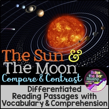 Sun and Moon Compare & Contrast, Differentiated Reading Passages, Comprehension