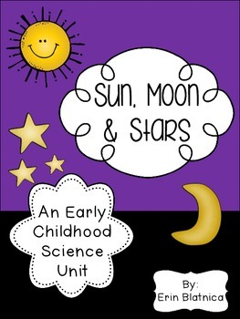 Sun, Moon and Stars: An Early Childhood Science Unit