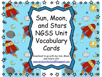 NGSS Sun, Moon, and Stars  VOCABULARY CARDS