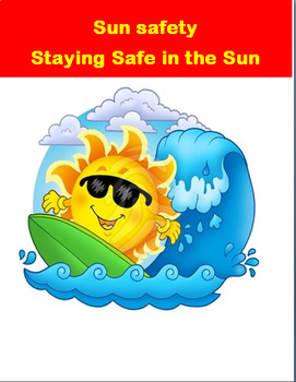 """Sun Safety""- info on avoiding sunburn, Sunstroke. 2 Activities, coloring pages"