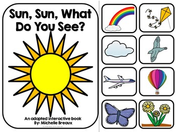 Sun, Sun, What Do You See? - Adapted Interactive Book (SPED, Autism)
