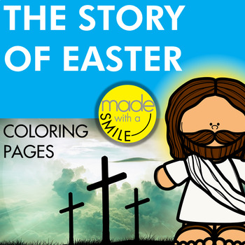 The Story Of Easter Sunday School Coloring Pages By Made With A Smile