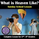 Sunday School Lesson |  What is Heaven like?