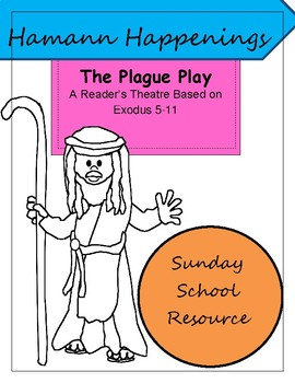 Exodus Sunday School Resource: Reader's Theater Plague Play