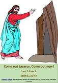 Sunday School lesson: Come out Lazarus John 11. 32-44