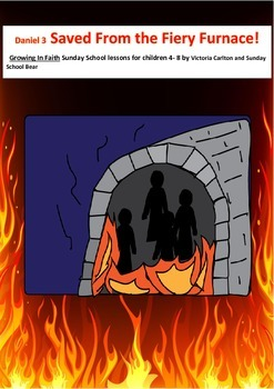 Sunday School lesson: Saved From the Fiery Furnace!