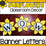 Sunflower Classroom Decor - Banner Letters