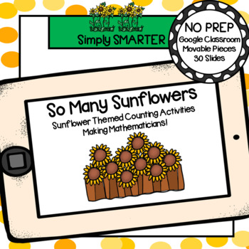 Sunflower Themed Counting (0-15) Activities For GOOGLE CLASSROOM