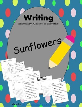 Sunflowers Writing Informative Opinion Narrative CCSS