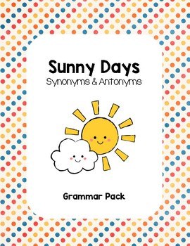 Sunny Days - Synonym and Antonym Grammar Pack