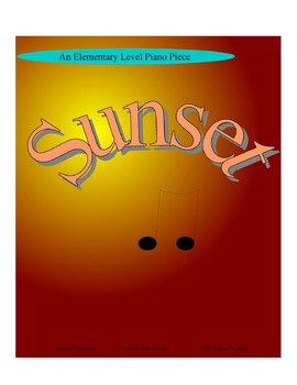 """Sunset""  An Elementary Level Piano Piece"