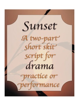 Sunset Drama Two Part Skit Script Middle High School