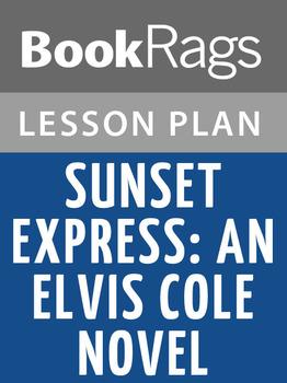 Sunset Express: An Elvis Cole Novel Lesson Plans