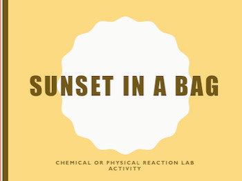 Sunset in a Bag: Chemical and Physical Changes Lab