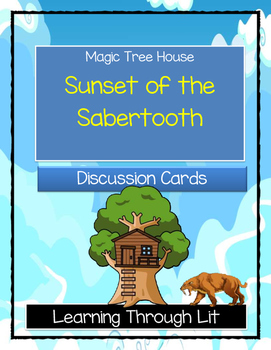 Magic Tree House SUNSET OF THE SABERTOOTH - Discussion Cards
