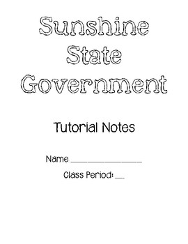 Sunshine State Government Tutorial - NOTES