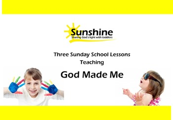 Sunshine Sunday School Series - God Made Me