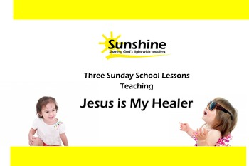 Sunshine Sunday School Series - Jesus is My Healer