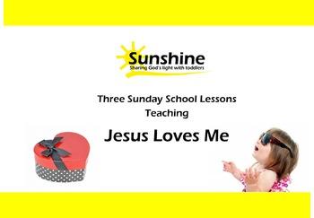 Sunshine Sunday School Series - Jesus Loves Me