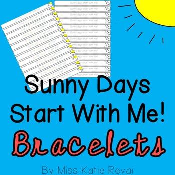 "FREEBIE! Character Education Bracelets - ""Sunny days start with me!"""