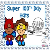 Super 100th Day of School Hats