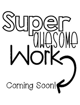 Super Awesome Work Coming Soon Sign FREEBIE