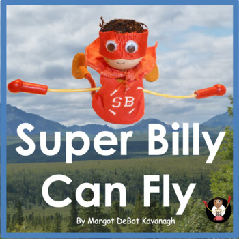Super Billy Can Fly:An Emergent Guided Reading Level 2-3 Billy Beginning Reader
