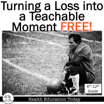 FREE Health Lesson: Turning a Loss Into a Teachable Moment!
