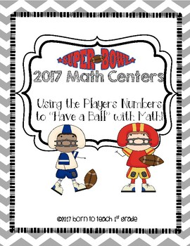 Super Bowl 2017 Math Centers: Using Players Numbers to Have a Ball with Math!