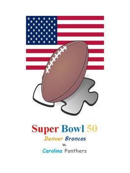 Super Bowl 50: Denver Broncos vs. Carolina Panthers Feb. 7th 2016