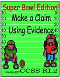Superbowl Edition!~ Make a Claim Using Evidence Writing