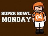 Super Bowl Monday (Sample Questions)