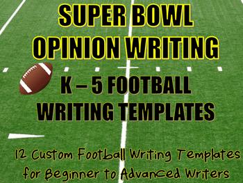 Super Bowl Opinion Writing Custom Football Templates K-5 B