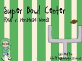 Super Bowl Real v. Nonsense Words Center