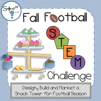 Fall Football Food Tower: Engineering Design and Marketing STEM Challenge
