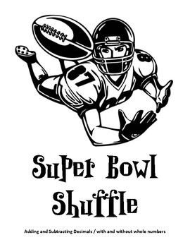Super Bowl Shuffle Game  (Adding and Subtracting Decimals)