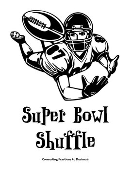 Super Bowl Shuffle Game  (Converting Fractions to Decimals)  Non-repeating