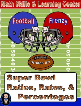 Football Math Skills & Learning Center (Ratios, Rates, & Percentages)