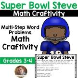 Super Star Steve Math Craftivity- Multi-Step Word Problem- Grades 3-4