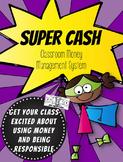 Super Cash Classroom Money System