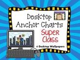 Super Class Desktop Anchor Charts