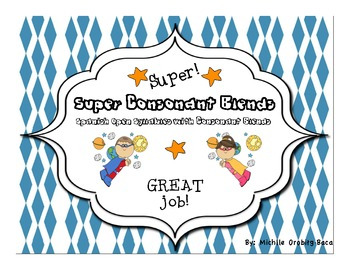 Super Consonant Blends: Spanish Open Syllables and Consona