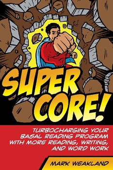 Super Core! Turbocharging Your Basal Reading Program