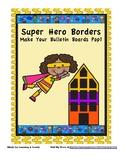 Super Cute Super Hero Borders for Bulletin Boards