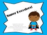 Super Decoders