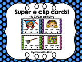 Super E Clip Cards: A CVCe activity