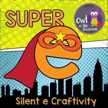 Super E! Craftivity (silent e, CVCE)